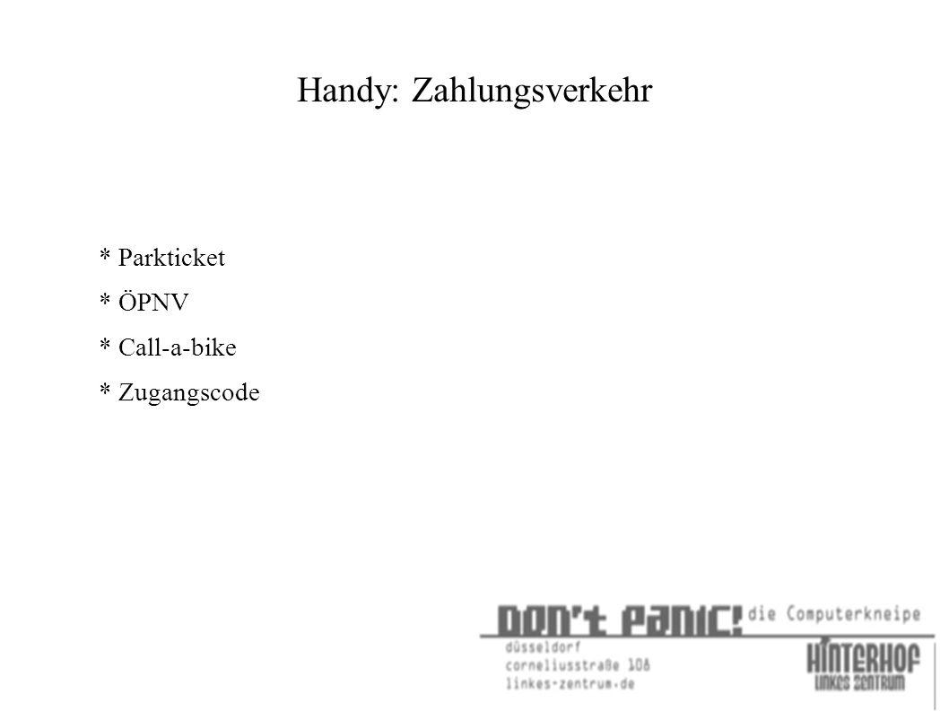 Handy: Zahlungsverkehr * Parkticket * ÖPNV * Call-a-bike * Zugangscode