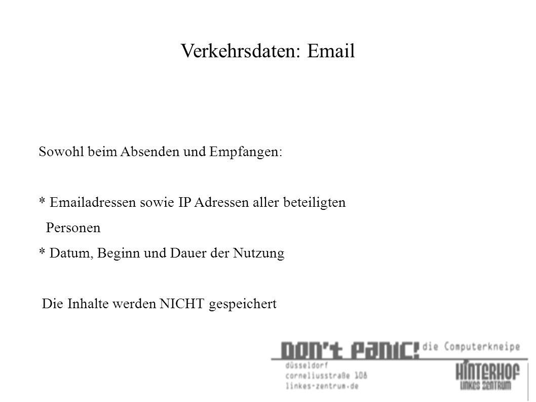 Verkehrsdaten: Email Sowohl beim Absenden und Empfangen: * Emailadressen sowie IP Adressen aller beteiligten Personen * Datum, Beginn und Dauer der Nutzung Die Inhalte werden NICHT gespeichert