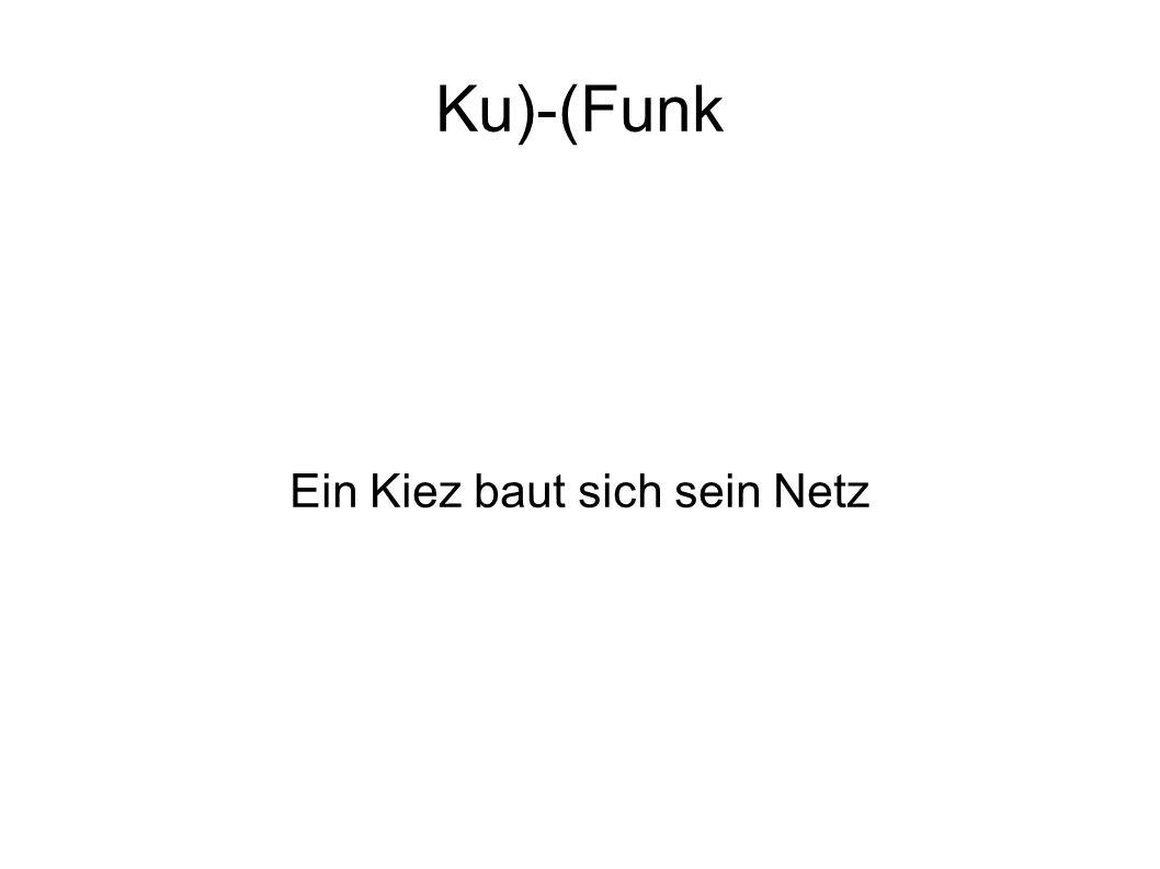 Ku)-(Funk Ein Kiez baut sich sein Netz