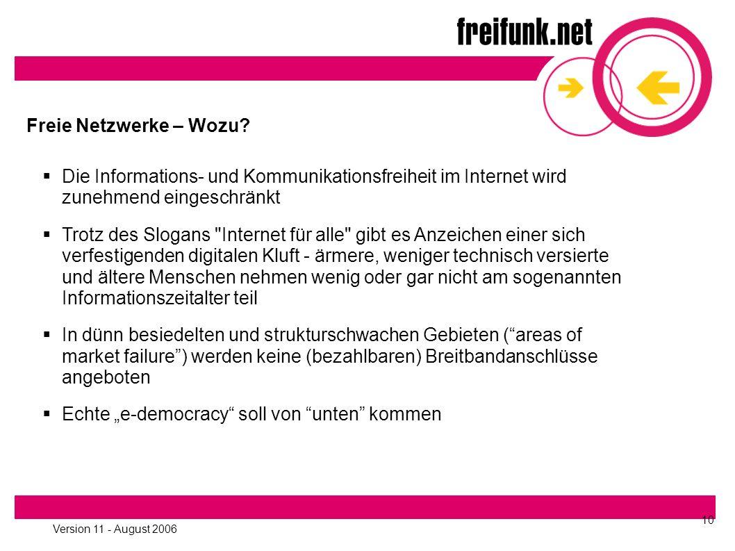 Version 11 - August 2006 10 Freie Netzwerke – Wozu.
