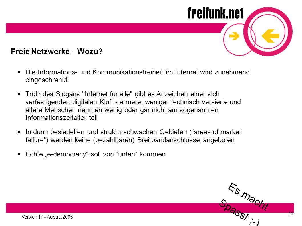 Version 11 - August 2006 11 Freie Netzwerke – Wozu.