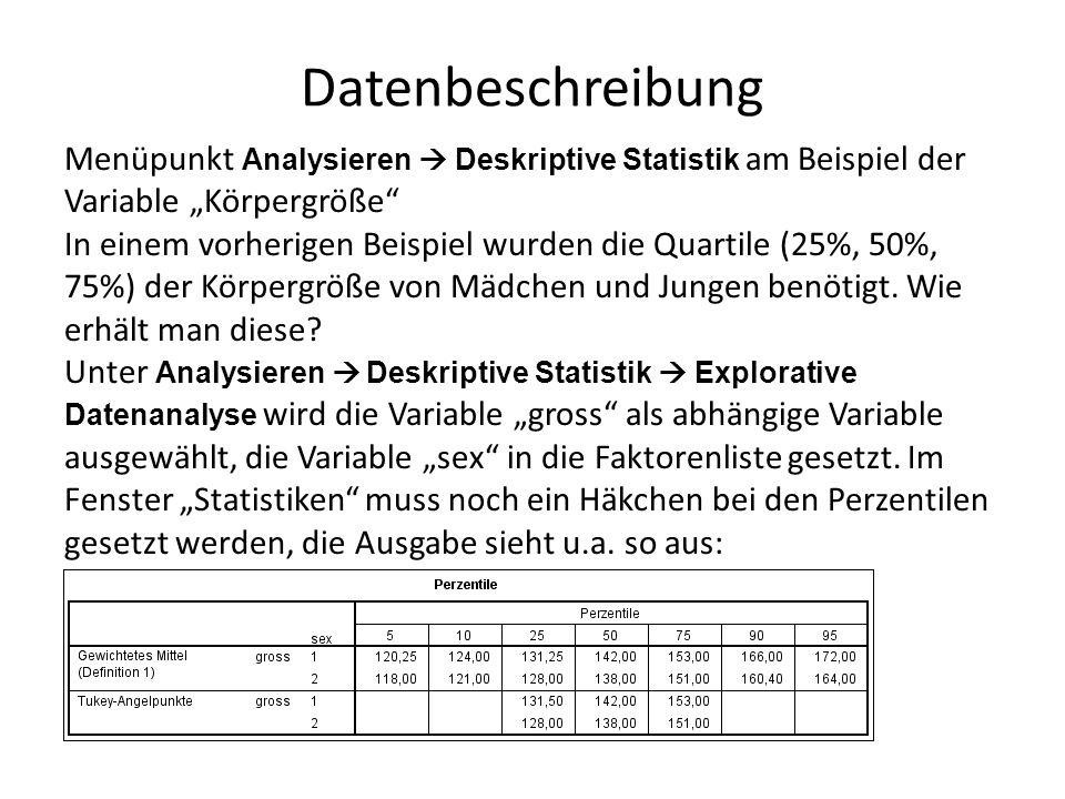 """Datenbeschreibung Menüpunkt Analysieren  Deskriptive Statistik am Beispiel der Variable """"Körpergröße In einem vorherigen Beispiel wurden die Quartile (25%, 50%, 75%) der Körpergröße von Mädchen und Jungen benötigt."""