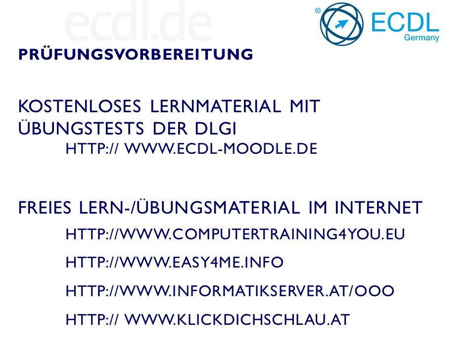 KOSTENLOSES LERNMATERIAL MIT ÜBUNGSTESTS DER DLGI HTTP:// WWW.ECDL-MOODLE.DE FREIES LERN-/ÜBUNGSMATERIAL IM INTERNET HTTP://WWW.COMPUTERTRAINING4YOU.E