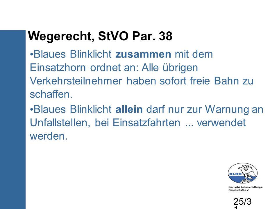 Wegerecht, StVO Par. 38 Blaues Blinklicht zusammen mit dem Einsatzhorn ordnet an: Alle übrigen Verkehrsteilnehmer haben sofort freie Bahn zu schaffen.