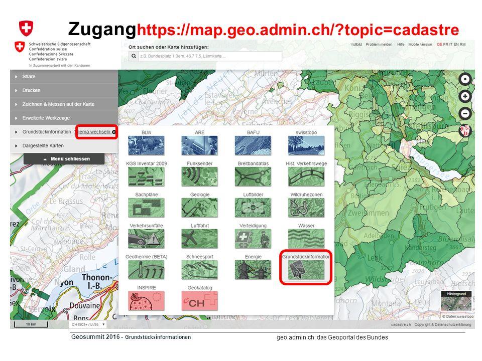 geo.admin.ch: das Geoportal des Bundes Geosummit 2016 - Grundstücksinformationen Zugang https://map.geo.admin.ch/?topic=cadastre