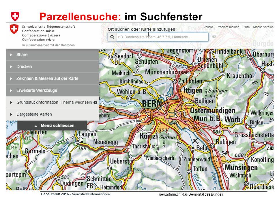 geo.admin.ch: das Geoportal des Bundes Geosummit 2016 - Grundstücksinformationen Parzellensuche: im Suchfenster
