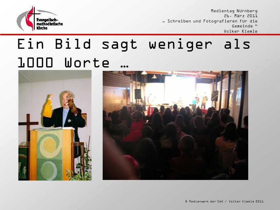 """© Medienwerk der EmK / Volker Kiemle 2011 Medientag Nürnberg 26. März 2011 """" Schreiben und Fotografieren für die Gemeinde """" Volker Kiemle Ein Bild sag"""