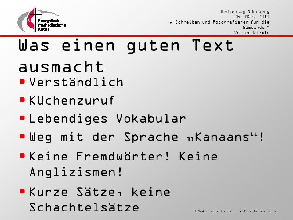 """© Medienwerk der EmK / Volker Kiemle 2011 Medientag Nürnberg 26. März 2011 """" Schreiben und Fotografieren für die Gemeinde """" Volker Kiemle Was einen gu"""