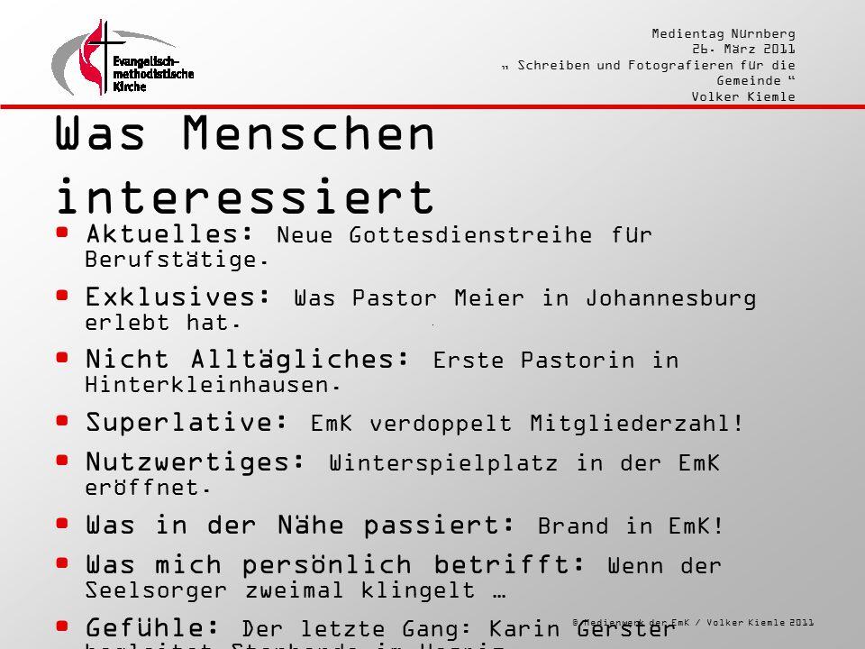 """© Medienwerk der EmK / Volker Kiemle 2011 Medientag Nürnberg 26. März 2011 """" Schreiben und Fotografieren für die Gemeinde """" Volker Kiemle Was Menschen"""