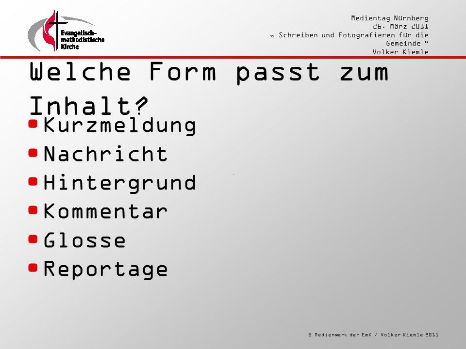 """© Medienwerk der EmK / Volker Kiemle 2011 Medientag Nürnberg 26. März 2011 """" Schreiben und Fotografieren für die Gemeinde """" Volker Kiemle Welche Form"""