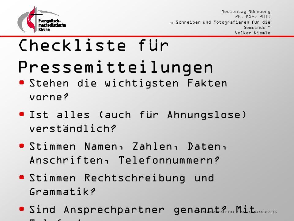 """© Medienwerk der EmK / Volker Kiemle 2011 Medientag Nürnberg 26. März 2011 """" Schreiben und Fotografieren für die Gemeinde """" Volker Kiemle Checkliste f"""