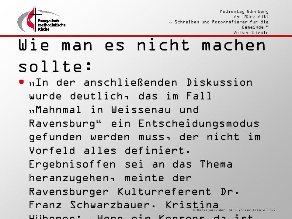 """© Medienwerk der EmK / Volker Kiemle 2011 Medientag Nürnberg 26. März 2011 """" Schreiben und Fotografieren für die Gemeinde """" Volker Kiemle Wie man es n"""