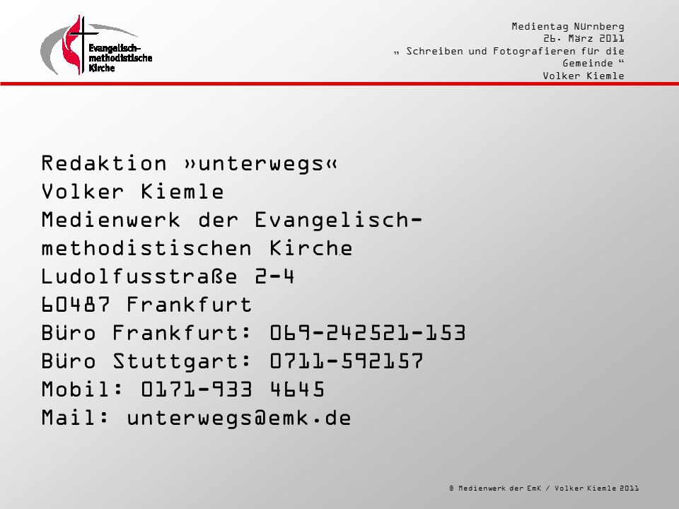 """© Medienwerk der EmK / Volker Kiemle 2011 Medientag Nürnberg 26. März 2011 """" Schreiben und Fotografieren für die Gemeinde """" Volker Kiemle Redaktion »u"""