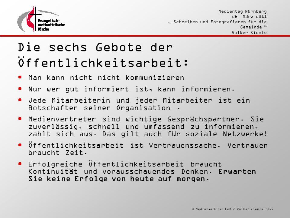 """© Medienwerk der EmK / Volker Kiemle 2011 Medientag Nürnberg 26. März 2011 """" Schreiben und Fotografieren für die Gemeinde """" Volker Kiemle Die sechs Ge"""