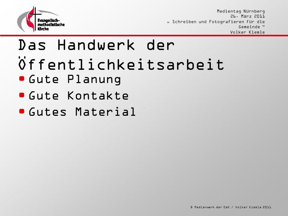 """© Medienwerk der EmK / Volker Kiemle 2011 Medientag Nürnberg 26. März 2011 """" Schreiben und Fotografieren für die Gemeinde """" Volker Kiemle Das Handwerk"""
