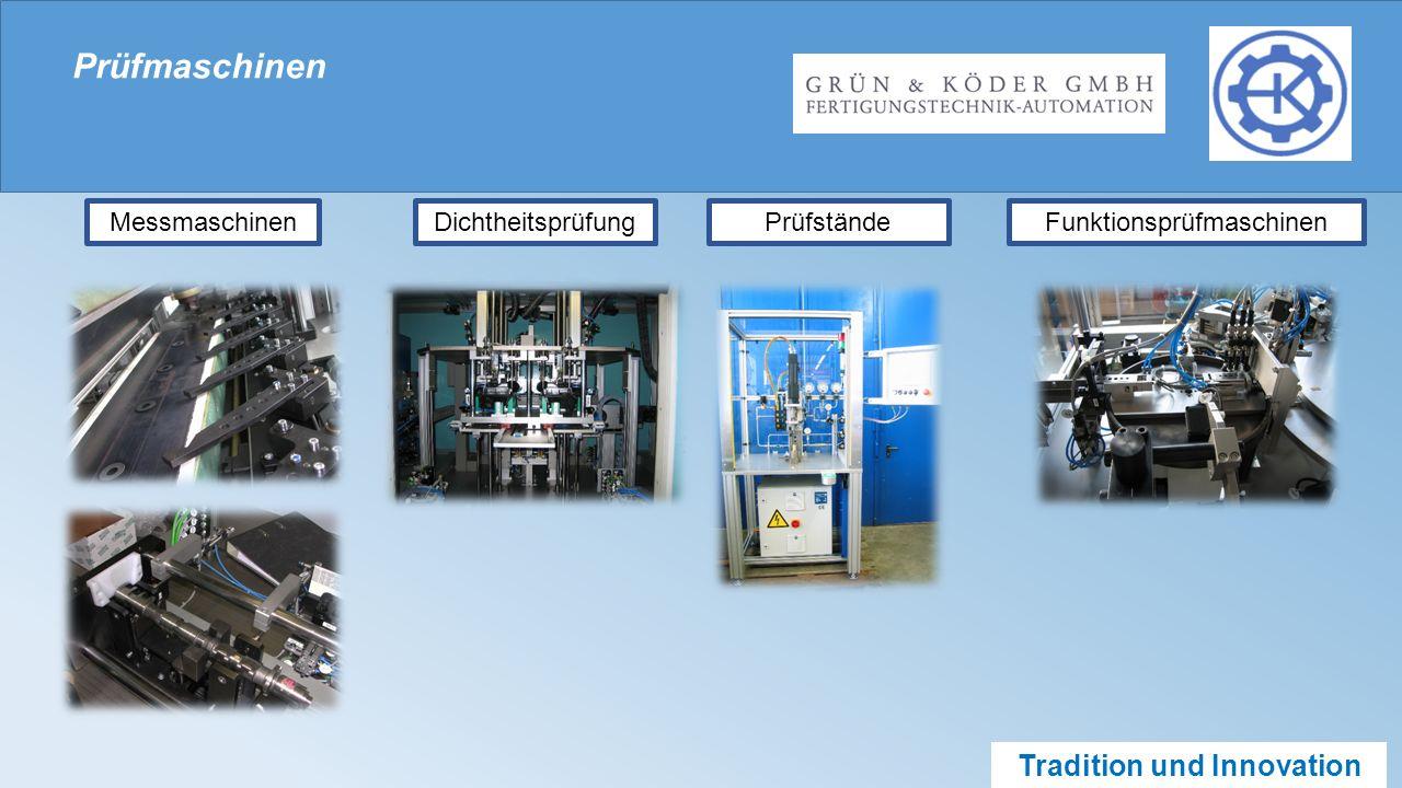 Tradition und Innovation Prüfmaschinen MessmaschinenDichtheitsprüfungPrüfständeFunktionsprüfmaschinen