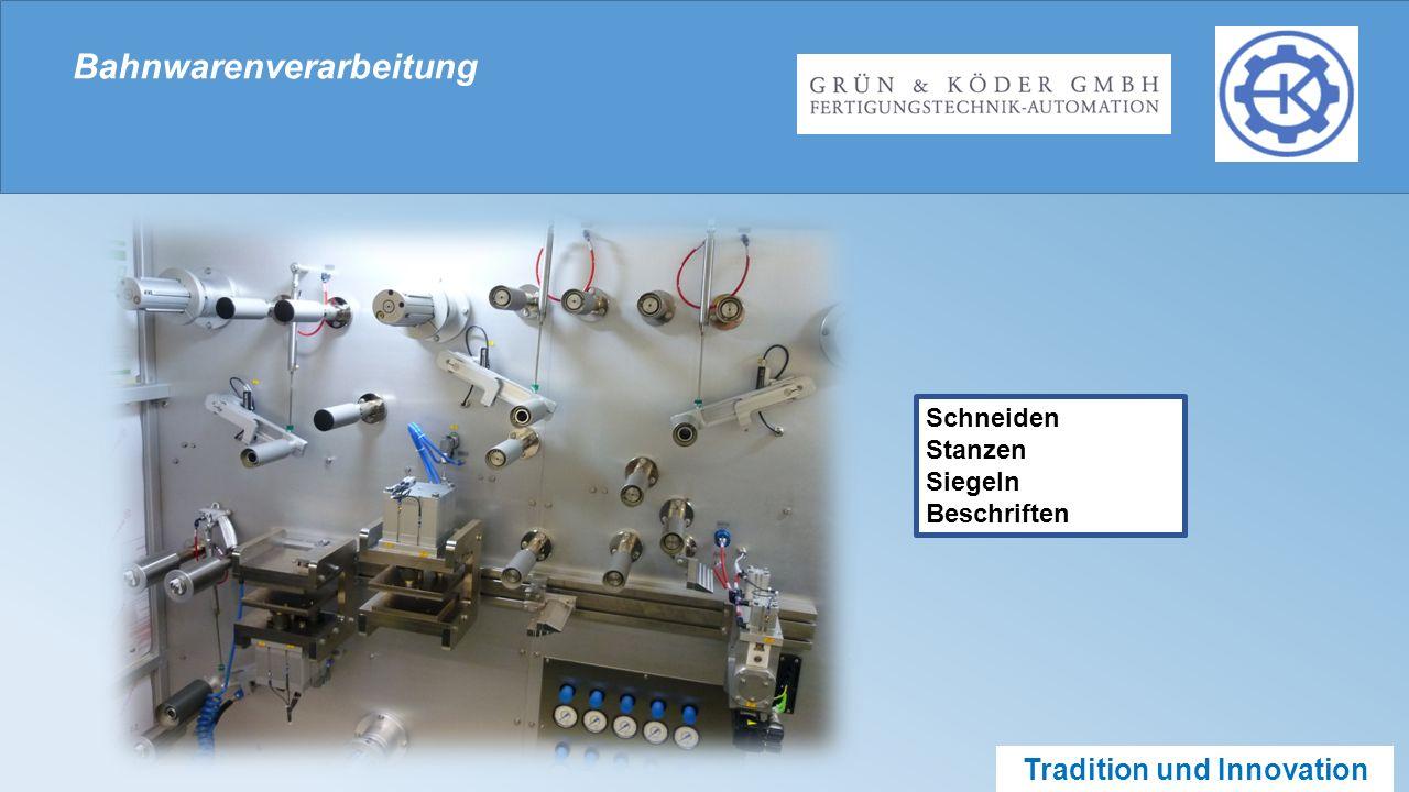 Tradition und Innovation Bahnwarenverarbeitung Schneiden Stanzen Siegeln Beschriften