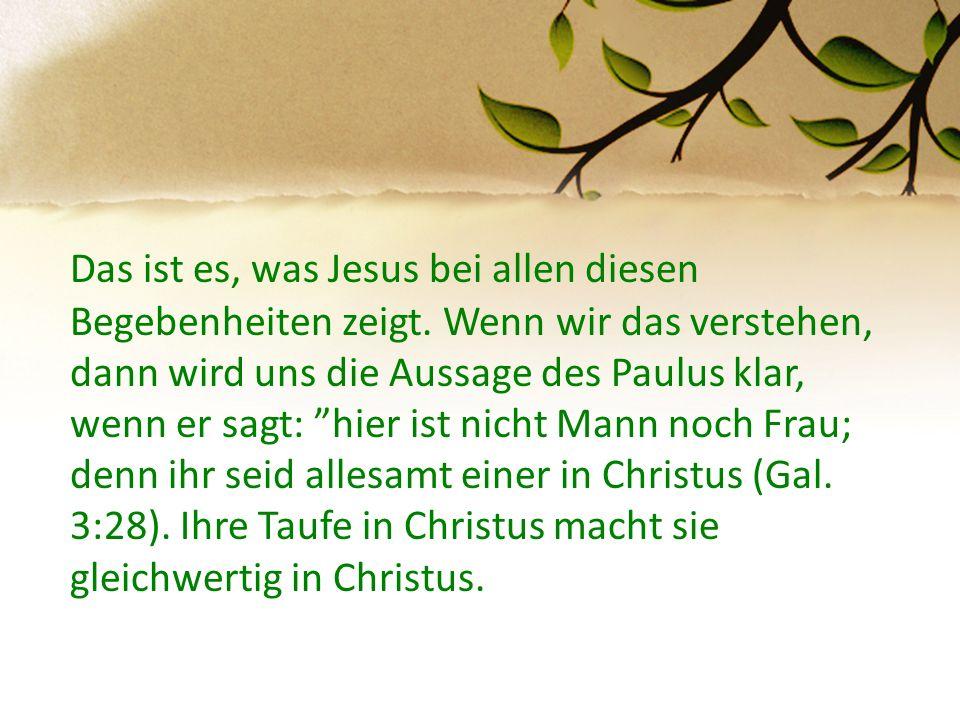 """Das ist es, was Jesus bei allen diesen Begebenheiten zeigt. Wenn wir das verstehen, dann wird uns die Aussage des Paulus klar, wenn er sagt: """"hier ist"""