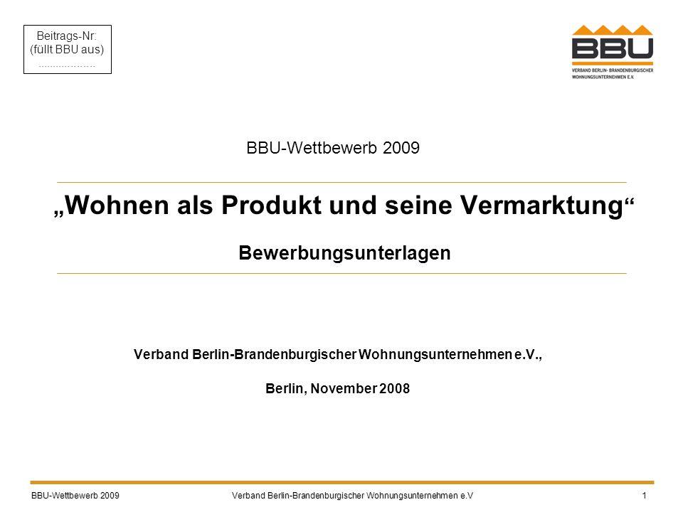 """"""" Wohnen als Produkt und seine Vermarktung """" Bewerbungsunterlagen Verband Berlin-Brandenburgischer Wohnungsunternehmen e.V., Berlin, November 2008 BBU"""