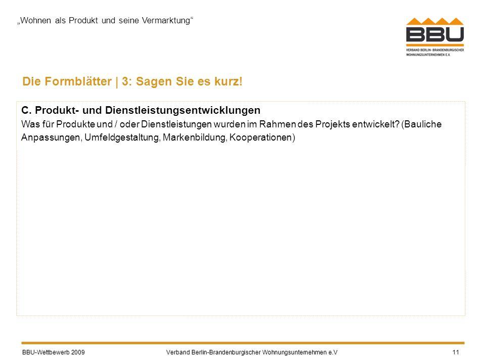 BBU-Wettbewerb 2009 Verband Berlin-Brandenburgischer Wohnungsunternehmen e.V BBU-Wettbewerb 2009 Verband Berlin-Brandenburgischer Wohnungsunternehmen e.V 11 Die Formblätter | 3: Sagen Sie es kurz.