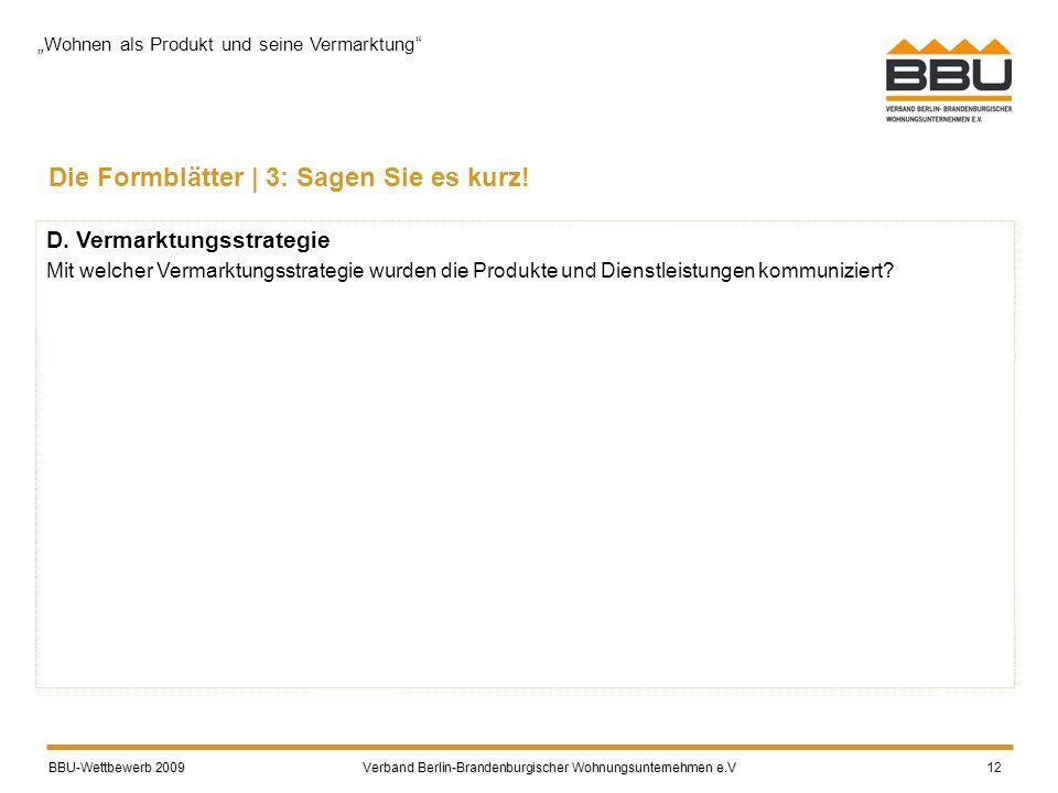 BBU-Wettbewerb 2009 Verband Berlin-Brandenburgischer Wohnungsunternehmen e.V BBU-Wettbewerb 2009 Verband Berlin-Brandenburgischer Wohnungsunternehmen e.V 12 Die Formblätter | 3: Sagen Sie es kurz.