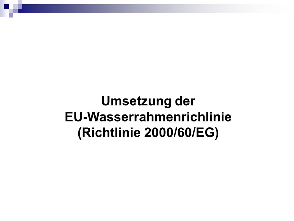 Umsetzung der EU-Wasserrahmenrichlinie (Richtlinie 2000/60/EG)
