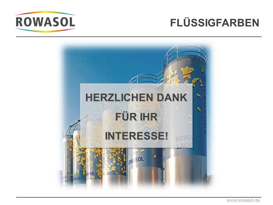 HERZLICHEN DANK FÜR IHR INTERESSE! www.rowasol.de FLÜSSIGFARBEN