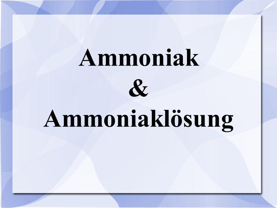 Ammoniak & Ammoniaklösung
