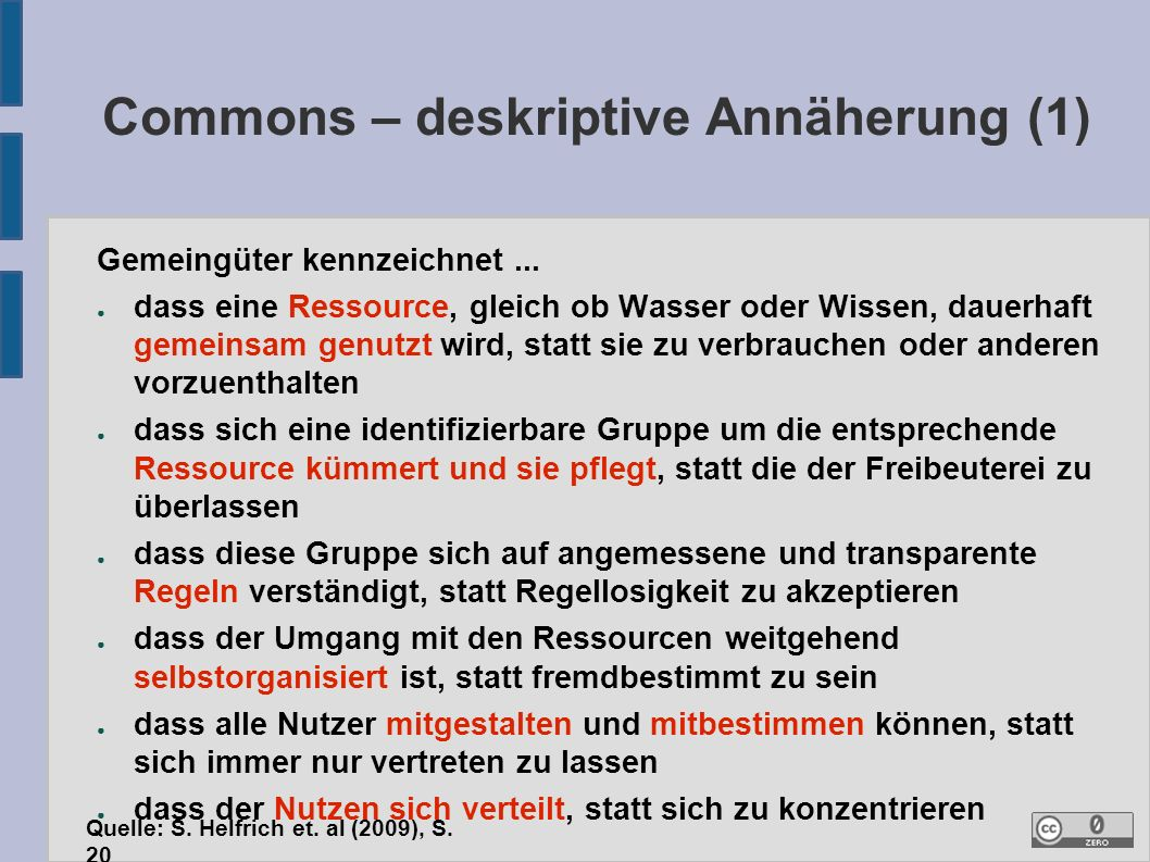 """Commons – deskriptive Annäherung (2) """"What one can observe in the world,..."""