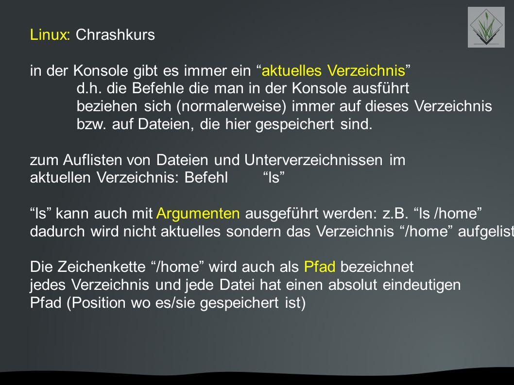 """Linux: Chrashkurs in der Konsole gibt es immer ein """"aktuelles Verzeichnis"""" d.h. die Befehle die man in der Konsole ausführt beziehen sich (normalerwei"""