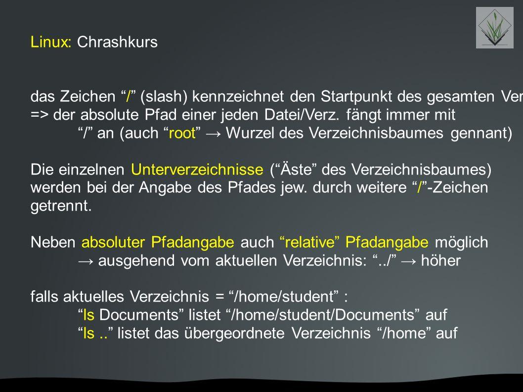 """Linux: Chrashkurs das Zeichen """"/"""" (slash) kennzeichnet den Startpunkt des gesamten Verzeichnissystems auf dem Rechner => der absolute Pfad einer jeden"""