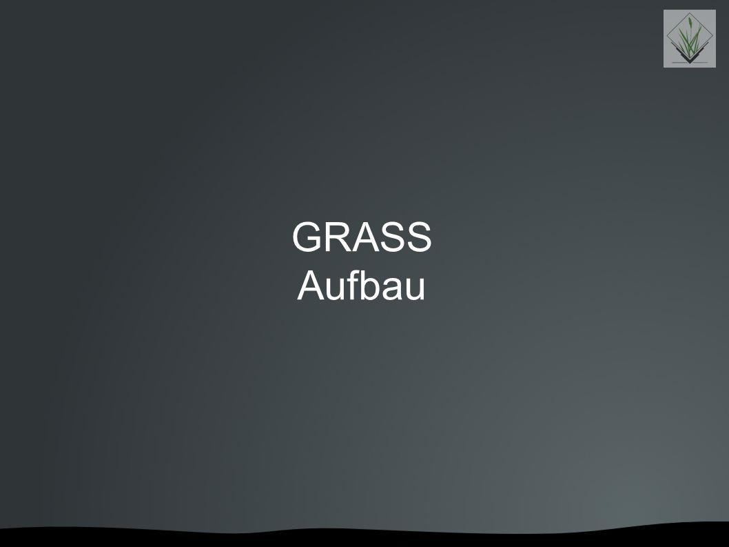 GRASS Aufbau