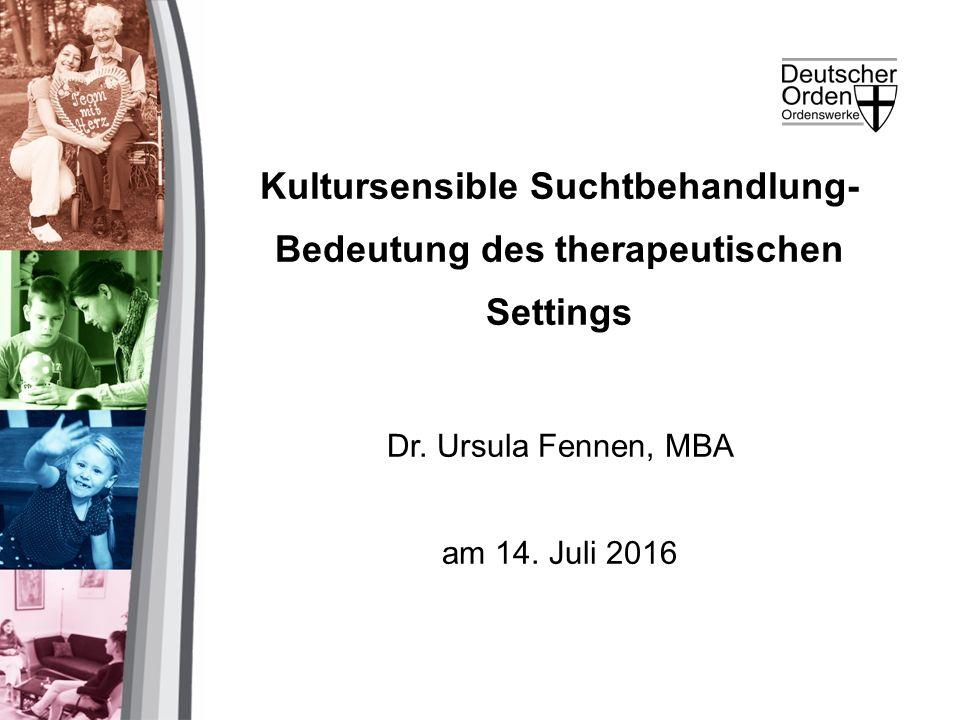 Kultursensible Suchtbehandlung- Bedeutung des therapeutischen Settings Dr.