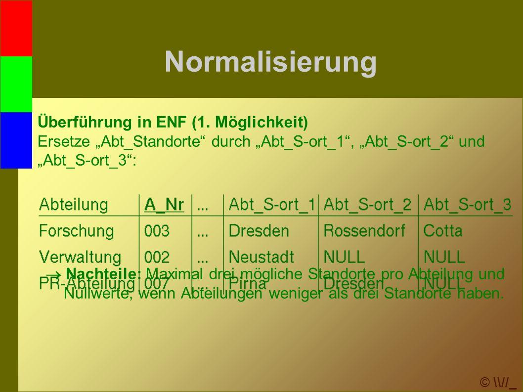 © \\//_ Normalisierung Überführung in ENF (1.