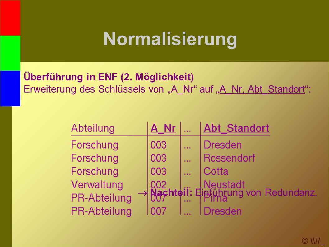 © \\//_ Normalisierung Überführung in ENF (2.