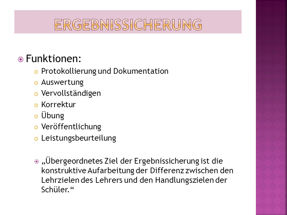 """ Funktionen: Protokollierung und Dokumentation Auswertung Vervollständigen Korrektur Übung Veröffentlichung Leistungsbeurteilung  """"Übergeordnetes Zi"""