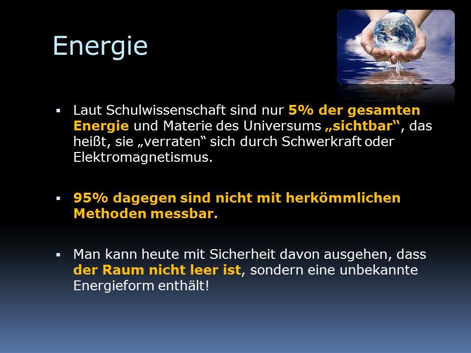 """Energie  Laut Schulwissenschaft sind nur 5% der gesamten Energie und Materie des Universums """"sichtbar , das heißt, sie """"verraten sich durch Schwerkraft oder Elektromagnetismus."""