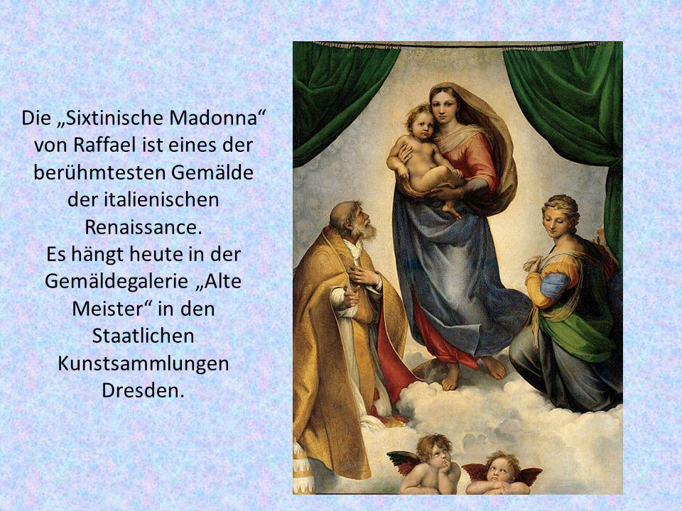 """Die """"Sixtinische Madonna von Raffael ist eines der berühmtesten Gemälde der italienischen Renaissance."""