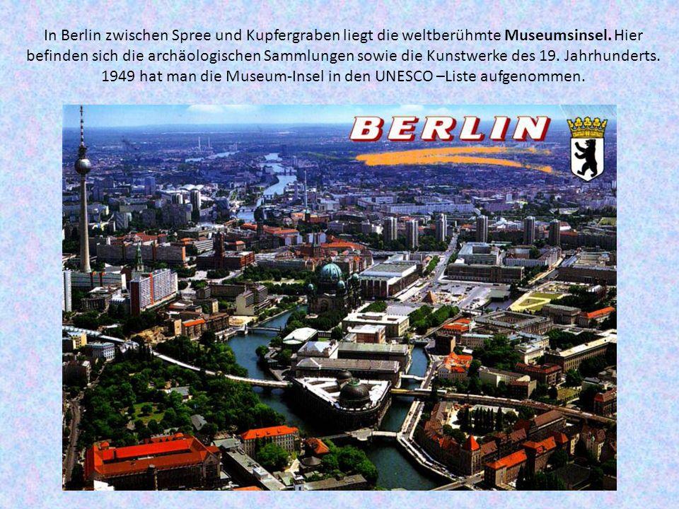 In Berlin zwischen Spree und Kupfergraben liegt die weltberühmte Museumsinsel.