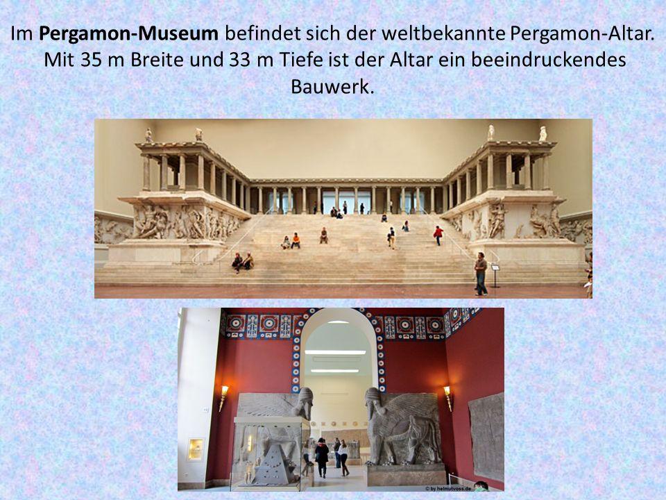 Im Pergamon-Museum befindet sich der weltbekannte Pergamon-Altar.