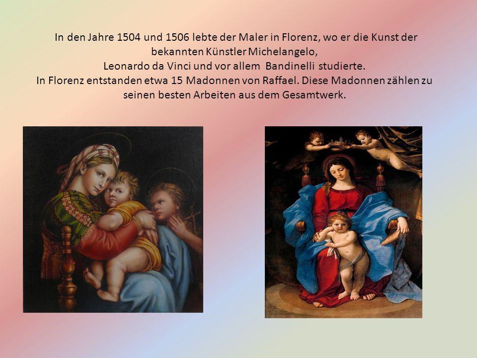In den Jahre 1504 und 1506 lebte der Maler in Florenz, wo er die Kunst der bekannten Künstler Michelangelo, Leonardo da Vinci und vor allem Bandinelli studierte.