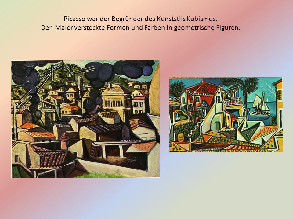 Picasso war der Begründer des Kunststils Kubismus.