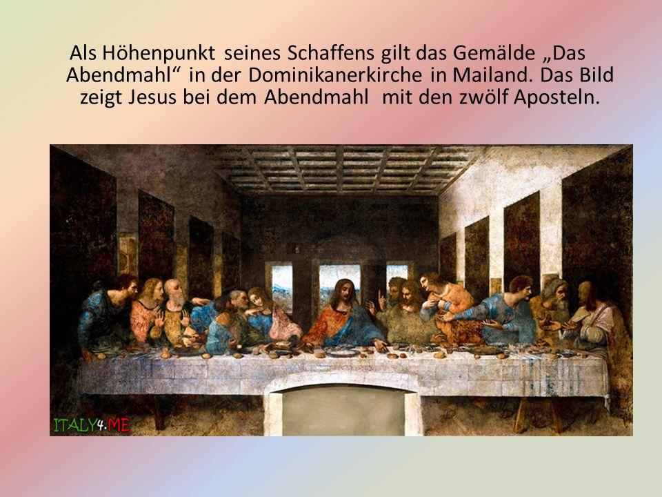 """Als Höhenpunkt seines Schaffens gilt das Gemälde """"Das Abendmahl in der Dominikanerkirche in Mailand."""