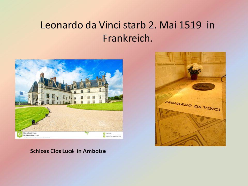 Leonardo da Vinci starb 2. Mai 1519 in Frankreich. Schloss Clos Lucé in Amboise
