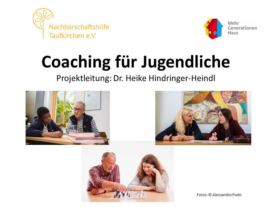 Fotos: © Alessandro Podo Coaching für Jugendliche Projektleitung: Dr. Heike Hindringer-Heindl