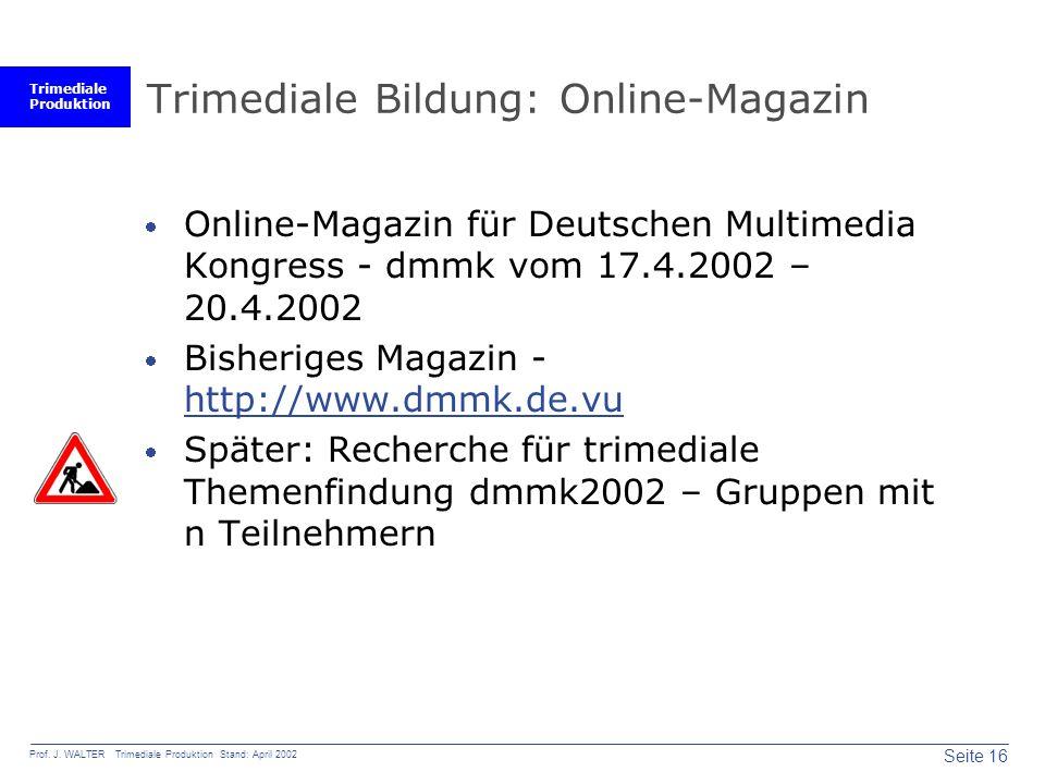 Trimediale Produktion Seite 16 Prof. J.