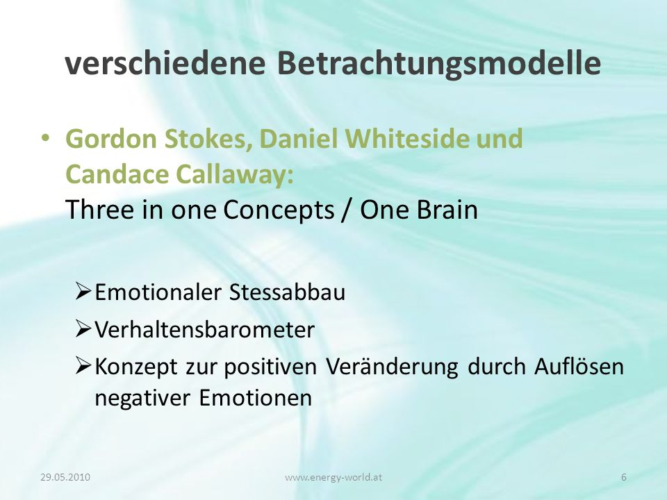 verschiedene Betrachtungsmodelle Gordon Stokes, Daniel Whiteside und Candace Callaway: Three in one Concepts / One Brain  Emotionaler Stessabbau  Ve