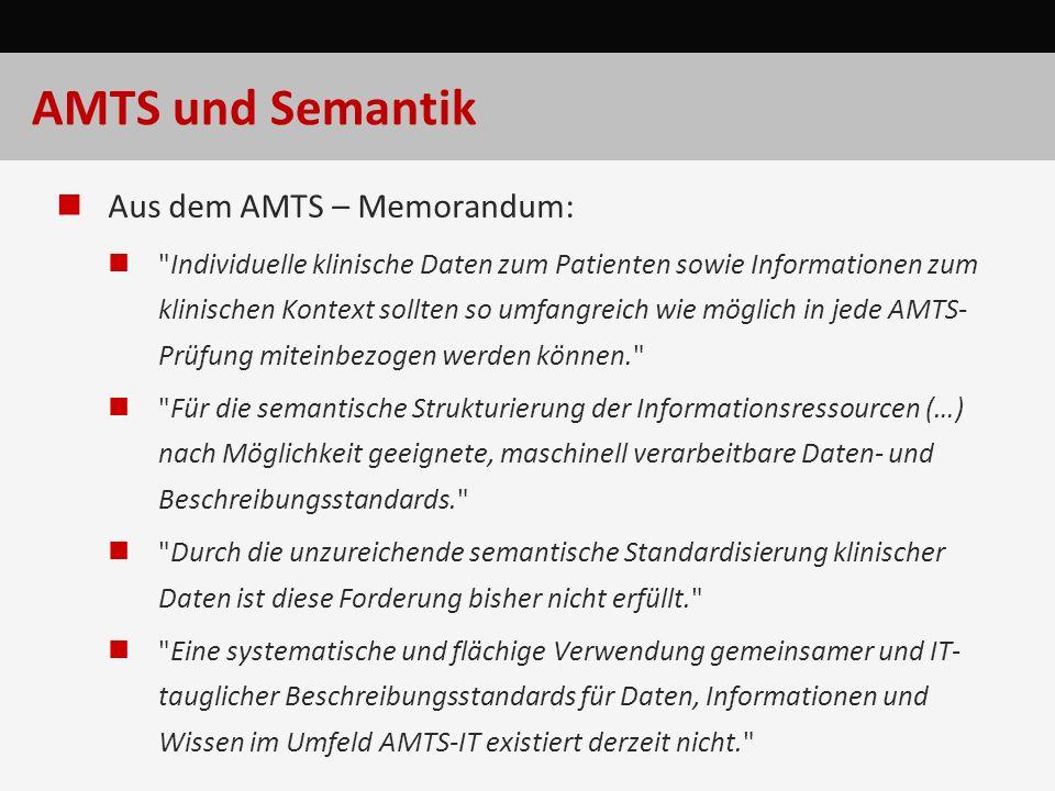 AMTS und Semantik Aus dem AMTS – Memorandum: