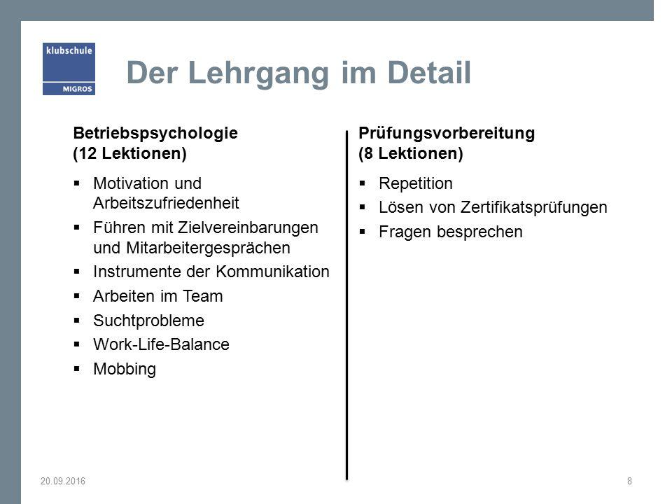 Der Lehrgang im Detail Betriebspsychologie (12 Lektionen)  Motivation und Arbeitszufriedenheit  Führen mit Zielvereinbarungen und Mitarbeitergespräc