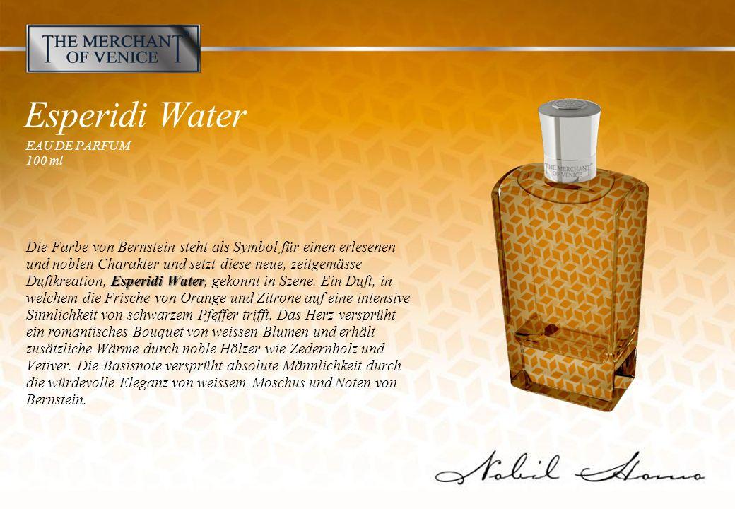 Esperidi Water EAU DE PARFUM 100 ml Esperidi Water Die Farbe von Bernstein steht als Symbol für einen erlesenen und noblen Charakter und setzt diese neue, zeitgemässe Duftkreation, Esperidi Water, gekonnt in Szene.